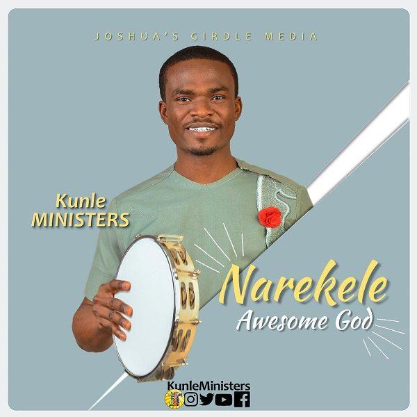 Narekele Awesome God - Kunle Ministers