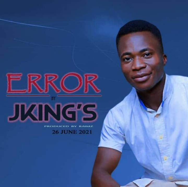 Song Mp3 Download: Jking's - Error | PraiseZion
